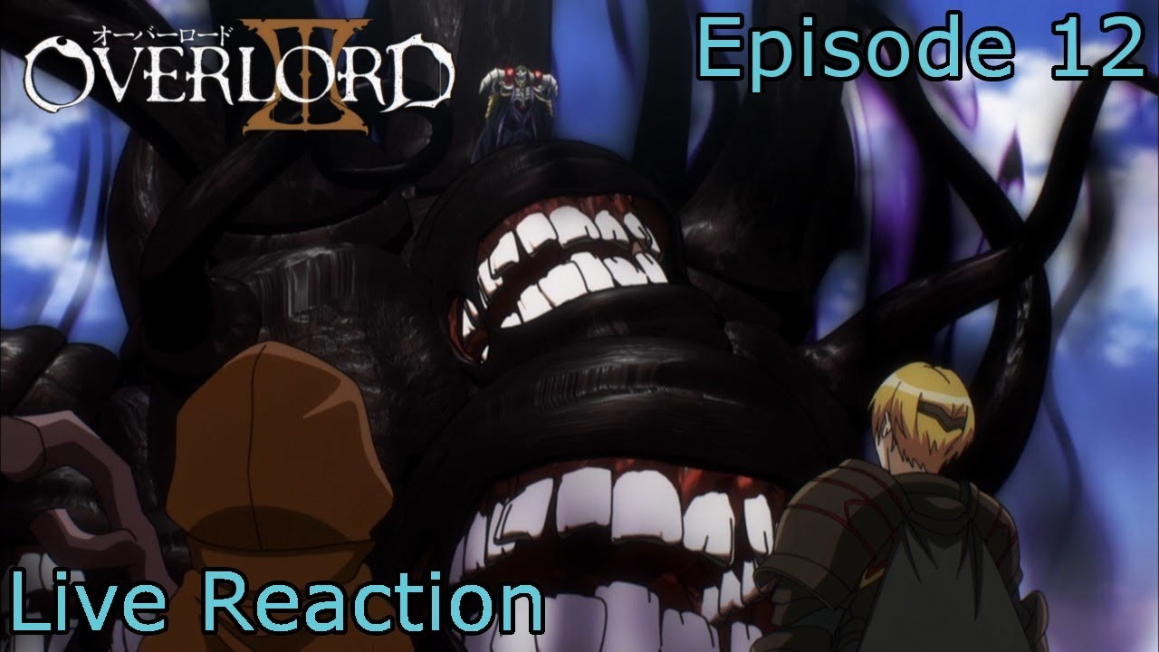 [Live Reaction] Overlord III Episode 12