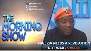 Nigeria needs revolution not war--Sowore