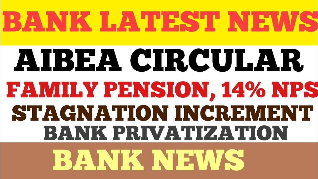 AIBEA CIRCULAR CLARIFICATION ON VARIOUS ISSUES FAMILY PENSION , PENSION UPDATION , 14% NPS