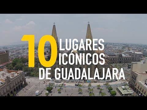 10 Lugares Icónicos De Guadalajara - Me Gusta La Ruta/GuadalajaraMx