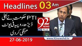 News Headlines   3:00 AM   27 June 2019   92NewsHD