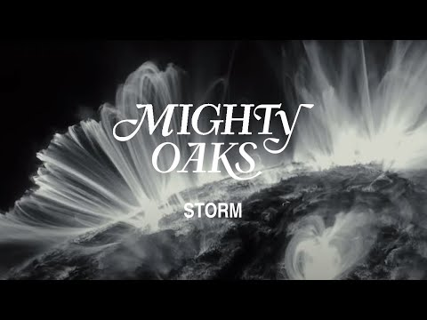 Mighty Oaks - Storm