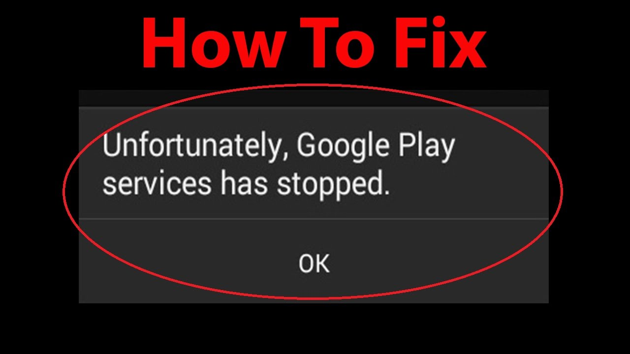 How To Fix Unfortunately  Google Play Services has stopped Error on Android   YouTube