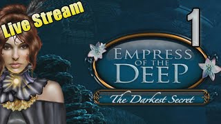 Empress of the Deep: The Darkest Secret [01] w/YourGibs - Part 1 - OPENING