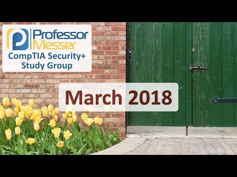 Professor Messer's Security+ Study Group - March 2018