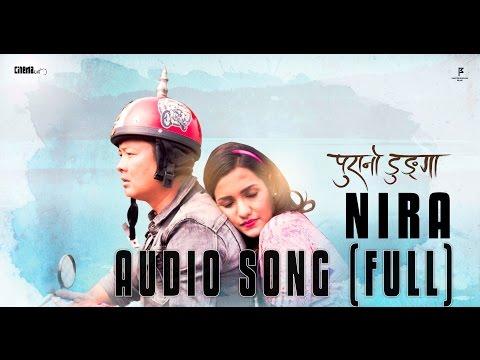 Nira  | Full Audio Lyrical Song - Purano Dunga