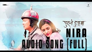 Nira  | Full Audio Lyrical Song - Purano Dunga