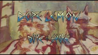 DOPE LEMON - Dope & Smoke (Official Video)