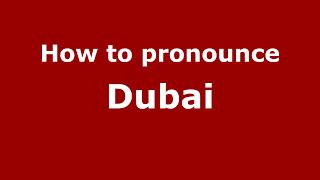 How to Pronounce Dubai - PronounceNames.com