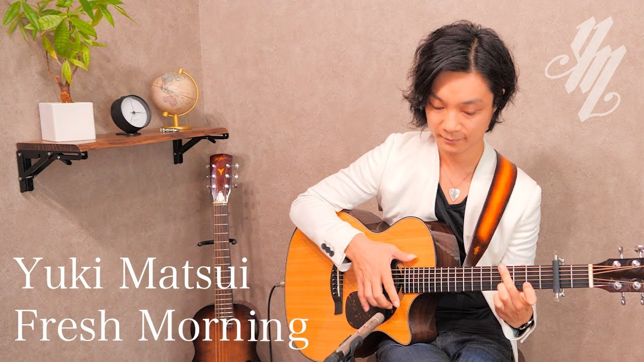 Fresh Morning ~original song~(Fingerstyle Guitar) / Yuki Matsui