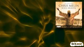 Chris Melin - Soul Heaven (Original Mix)