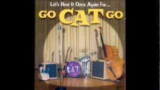 Go Cat Go - Can't Tie Me Down