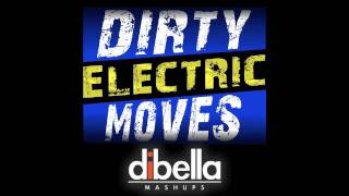 DiBella - Dirty Electric Moves (Lazy Rich/Mord Fustang/Skrillex/Rihanna/Maroon 5/Taio/Stan/J-Lo)
