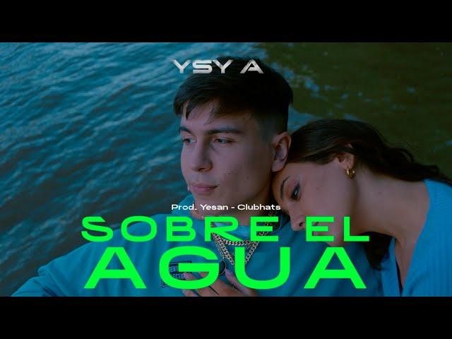 04 - YSY A - Sobre El Agua (prod. Yesan & Club Hats)