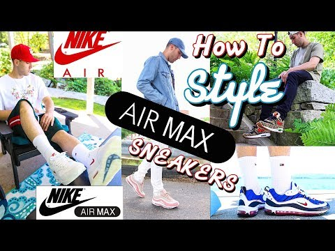 new products picked up quality design HOW TO STYLE NIKE AIR MAX SNEAKERS - AIR MAX LOOKBOOK - YouTube