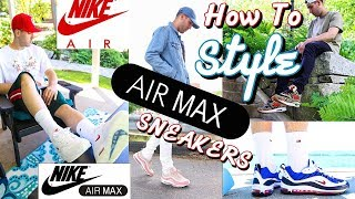 HOW TO STYLE NIKE AIR MAX SNEAKERS - AIR MAX LOOKBOOK