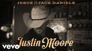 Justin Moore - Jesus And Jack Daniels (Official Audio) YouTube Videos