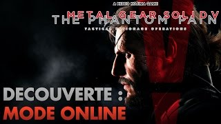 Metal Gear Solid V : The Phantom Pain : MODE ONLINE !