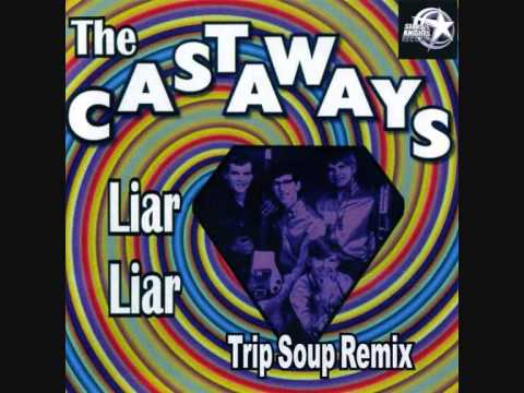 Liar Liar - The Castaways (Trip Soup remix)