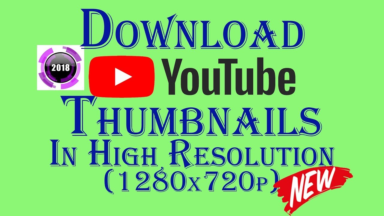 Download YouTube video Thumbnail | high resolution(2018)