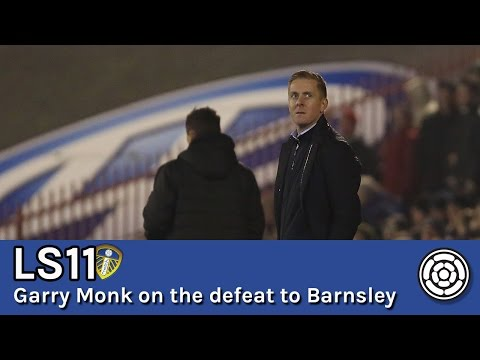 LS11 | Garry Monk on Leeds United's defeat to Barnsley