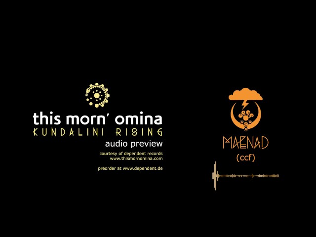 This Morn' Omina Kundalini Rising Audio Preview Maenad (ccf)