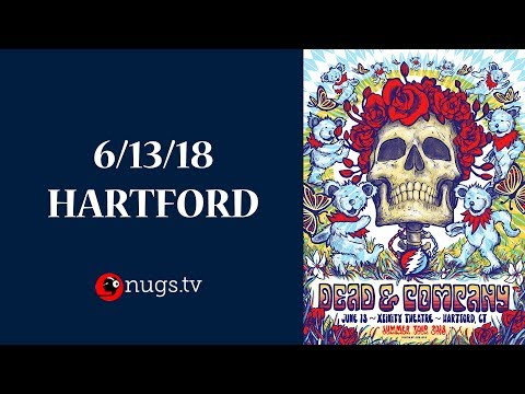 Dead & Company Live from Hartford (6132018 Set 1 Opener)