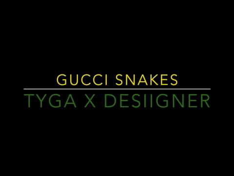 Tyga X Desiigner Gucci snakes official lyrics