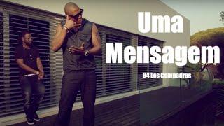 B4 - Uma Mensagem _ Remix (Official Video HD)