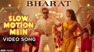 Slow Motion Video Song, Bharat Movie,Salman Khan,Disha Patani,Ali Abbas Zafar,Releasing Tomorrow.