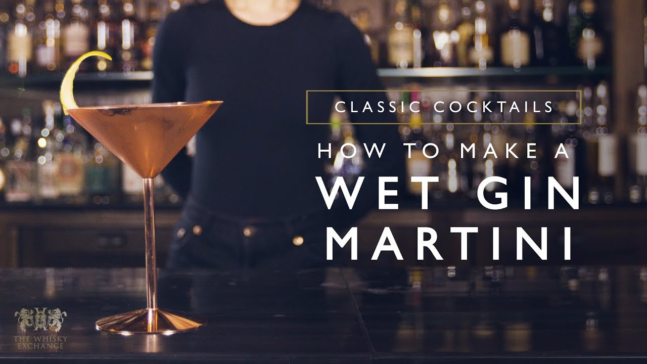 Wet Gin Martini Cocktail Recipe – The Whisky Exchange