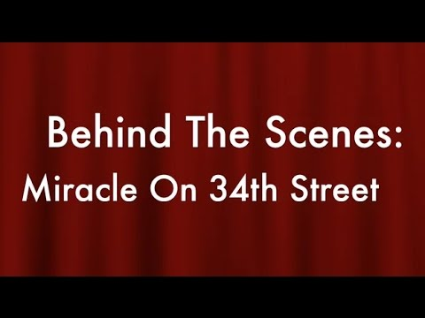 Behind The Scenes Of Miracle On 34th Street