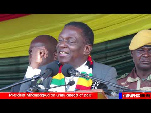 President Mnangagwa on unity ahead of polls