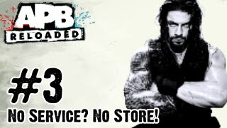APB Reloaded - Gameplay Walkthrough Part 3 - NO SERVICE? NO STORE! (PC, PS4, Xbox One)