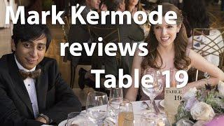 Mark Kermode reviews Table 19
