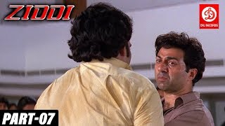 Ziddi - Bollywood Action Movies PART - 07 | Sunny Deol, Raveena Tandon | Romantic Action Drama Movie