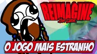 O jogo mais estranho do canal - Reimagine the Game