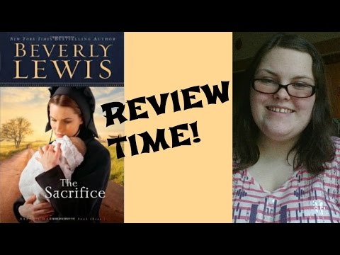 The Sacrifice by Beverly Lewis REVIEW!