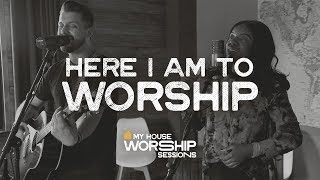 Here I Am to Worship My House Worship Sessions