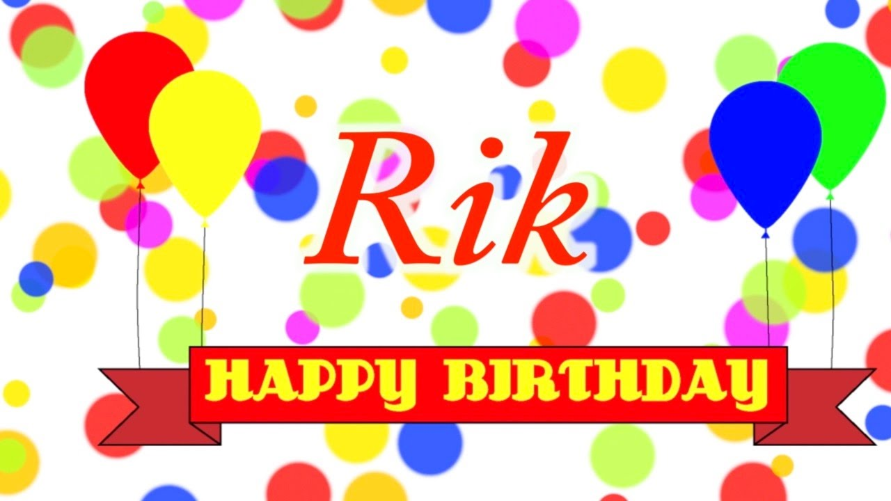 happy birthday rik song
