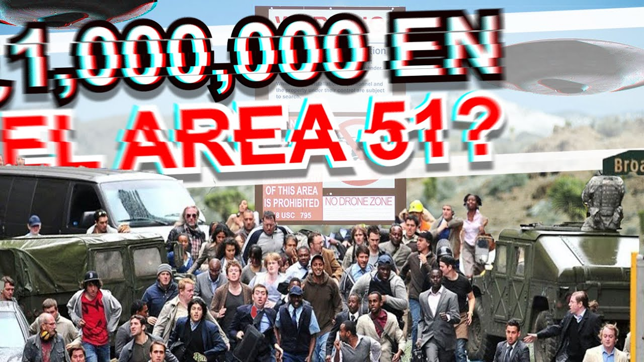 1 MILLON DE PERSONAS PLANEAN INVADIR EL AREA 51 (REAL)