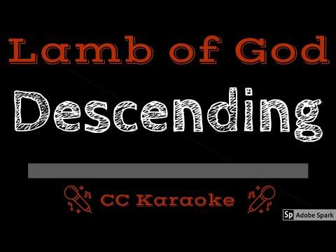 Lamb Of God Descending Cc Karaoke Instrumental Lyrics The will of the lost vision of the fooled eraser of sights. versuri lyrics