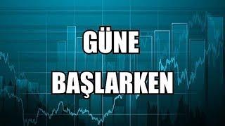 11 06 2019 GÜNE BAŞLARKEN borsa dolar ekonomi