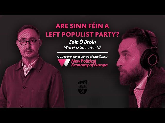 Are Sinn Féin a Left Populist Party? - Eoin Ó Broin | Europe's New Political Economy Podcast S03E03