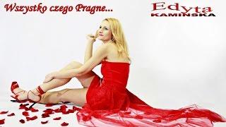 Edyta Kaminska - Wszystko czego Pragne - HITY DISCO POLO