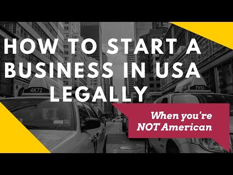 How to Start a Business in USA Legally (For Non Citizens)
