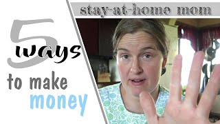 5 Ways to Make Money... (at HOME)