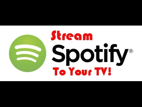 Stream Spotify to your TV
