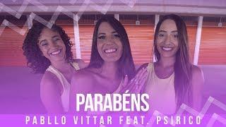 Baixar Parabéns - Pabllo Vittar feat. Psirico - Coreografia: Mete Dança