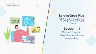 #servicedesk_plus_cloud_master_class_season_2 learn how to help new employees have a great first day by simplifying the onboarding process, designing request...